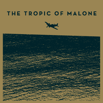 The Tropic of Malone